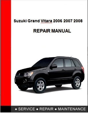 Suzuki Grand Vitara 2006 2007 2008 Repair Manual