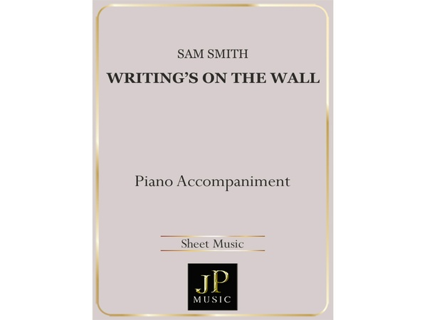 Writing's On The Wall - Piano Accompaniment