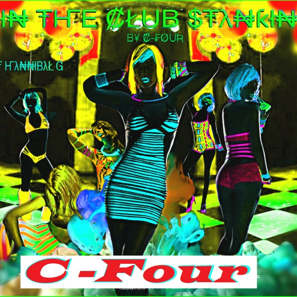 In The Club Stankin by C Four