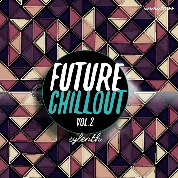 Unmüte Future Chillout Vol 2