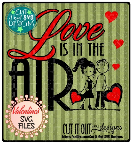 Love is in the Air Valentines SVG Cutting file perfect for Vinyl and HTV Projects 2 Layers