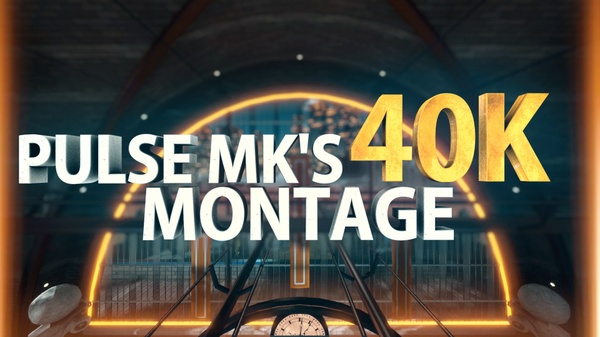 Pulse MK - 40K Montage - COLOUR CORRECTION