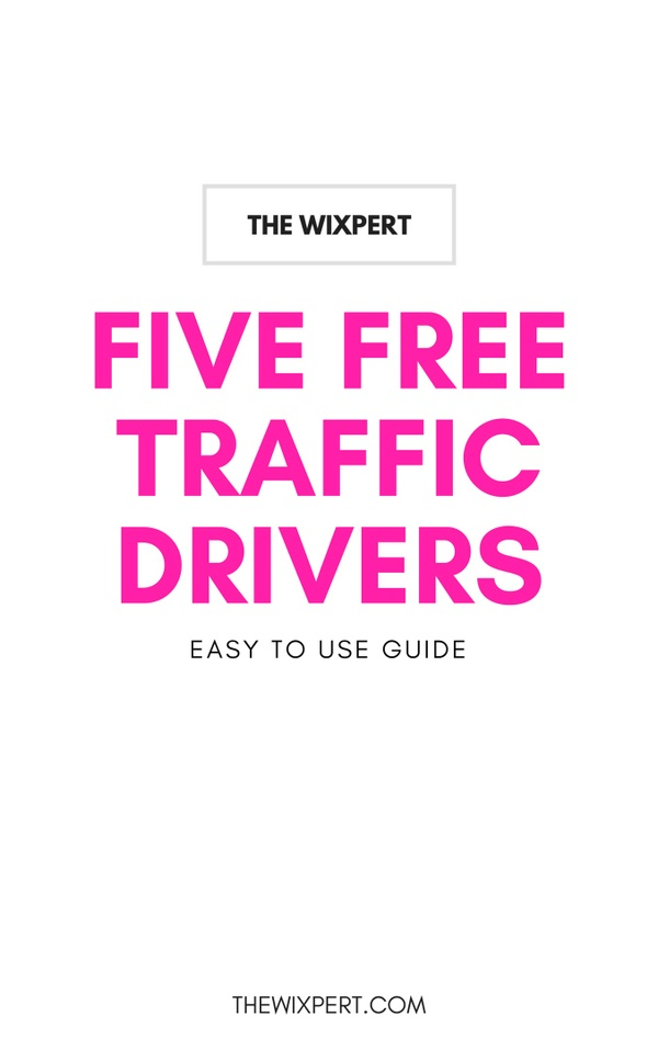 WIXpert Guide: FIVE FREE TRAFFIC DRIVERS