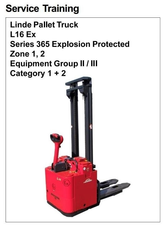 Linde Pallet Truck Type 365 Explosion Protected: L16 Ex Service Training (Workshop) Manual