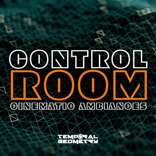 Control Room - Cinematic Ambiances Sample Pack