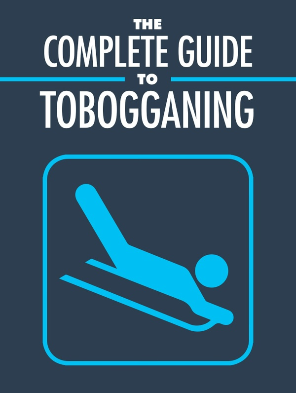 The Complete Guide to Tobogganing