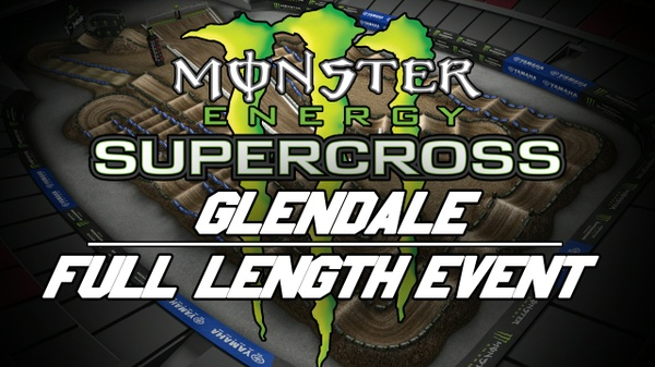 2018 Monster Energy Supercross Round 4 Glendale HD