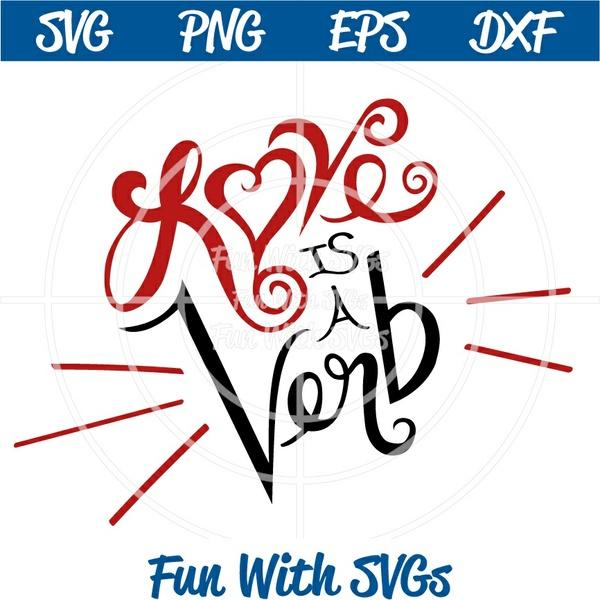 Love Is A Verb, SVG File, Valentine, Relationships, Wedding, Engagement, Edit, Print or Cut