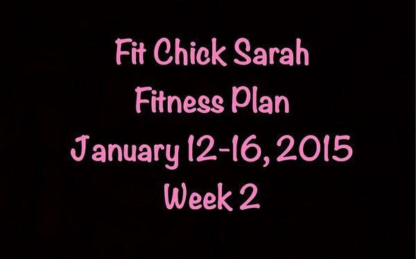 Fit Chick Sarah, Fitness Plan Jan 12-16, 2015