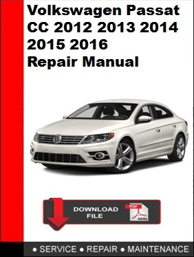 Volkswagen Passat CC 2012 2013 2014 2015 2016 Repair Manual