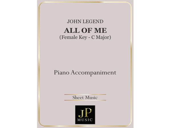 All Of Me (Female Key - C Major) - Piano Accompaniment