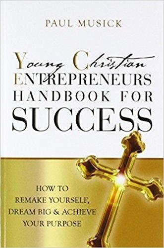 Young Christian Entrepreneurs Handbook For Success