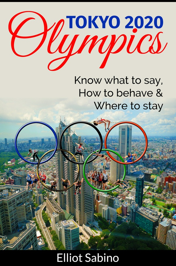 Tokyo 2020 Olympics Know What to Say, How to Behave & Where to Stay