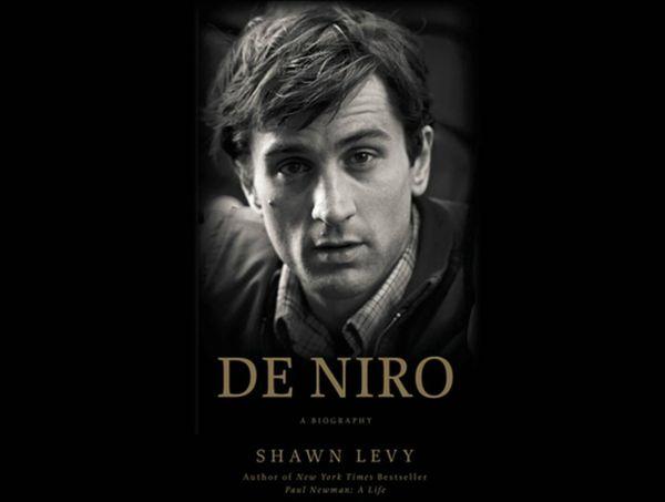 De Niro A Biobraphy by Shawn Levy