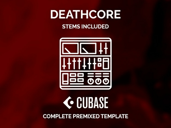 CUBASE PREMIXED TEMPLATE - Deathcore style