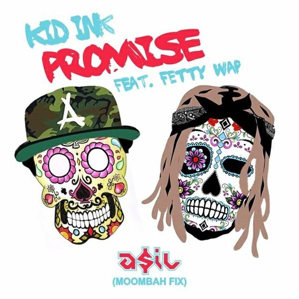 Kid Ink feat. Fetty Wap - Promise (ASIL Moombah Fix)
