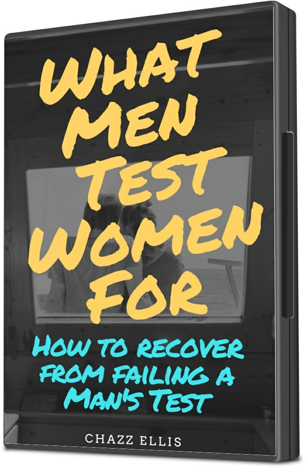 Things Men Test Women For: How to Recover from Failing a Man's Test