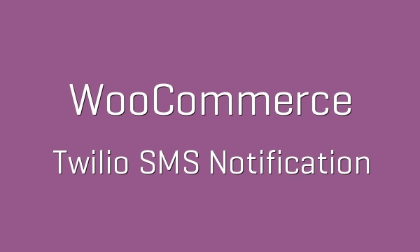 WooCommerce Twilio SMS Notifications 1.9.2 Extension