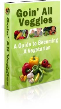 Goin' All Veggies: A Guide To Becoming A Vegetarian
