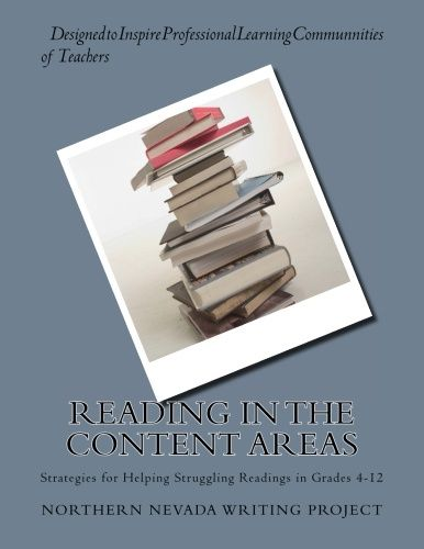 Reading in the Content Areas: Strategies for Helping Struggling Readers in grades 4-12