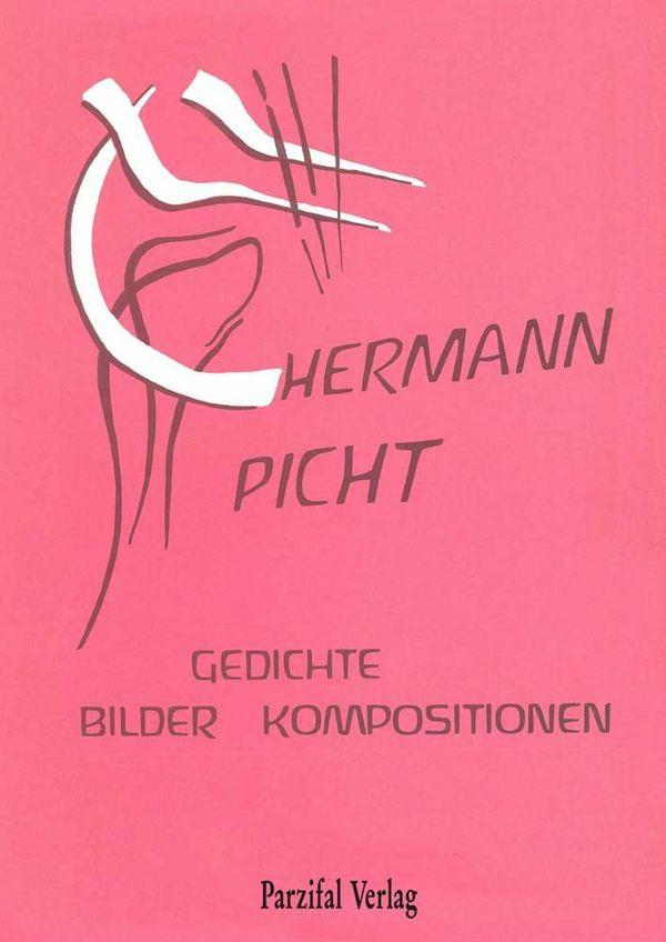 Hermann Picht – Gedichte, Bilder, Kompositionen
