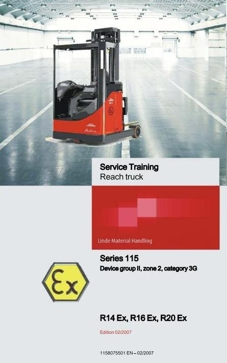 Linde Electric Reach Truck Type 115 Ex with PL-G1000: R14 Ex, R16 Ex, R20 Ex Service Training Manual