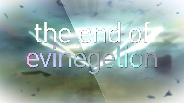the end of evinegelion.aep