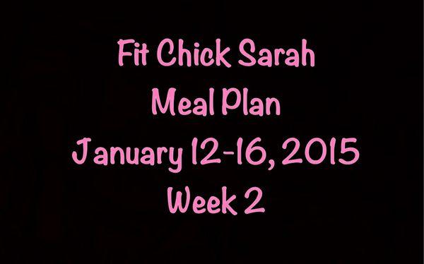 Fit Chick Sarah, Meal Plan Jan 12-16, 2015