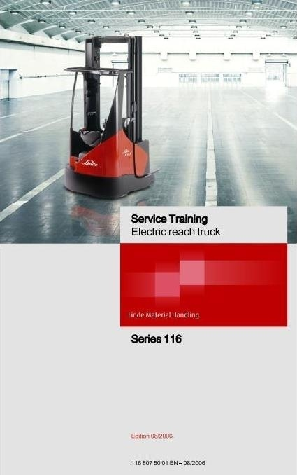 Linde Electric Reach Truck Type 116: R14X, R16X, R17X, R17XHD Service Training (Workshop) Manual