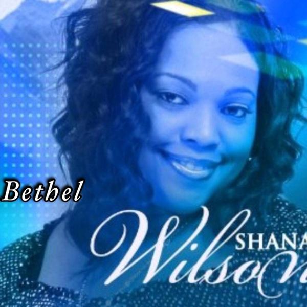 BETHEL by Shana Wilson