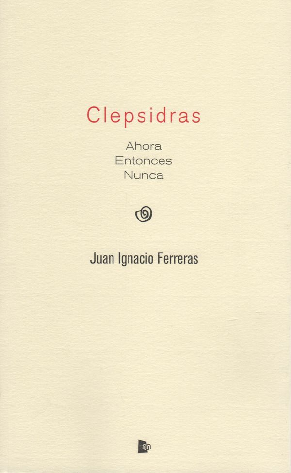 Clepsidras - Juan Ignacio Ferreras