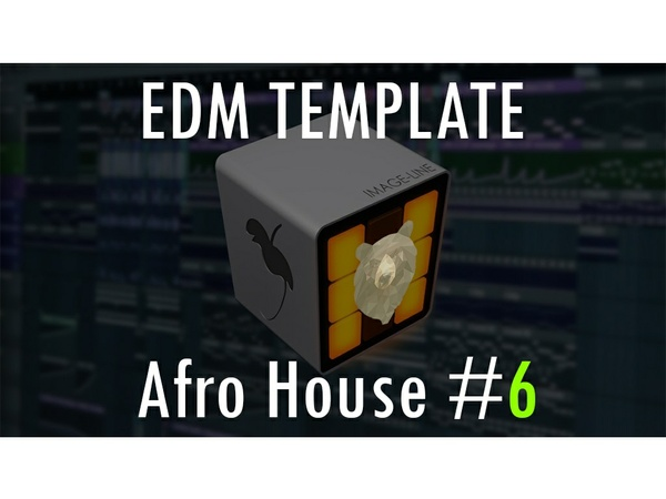 EDM TEMPLATE - Afro House #6 FLP