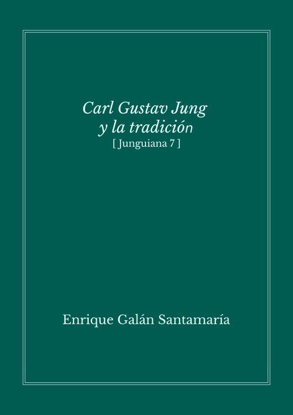 Carl Gustav Jung y la tradición (Junguiana 7)