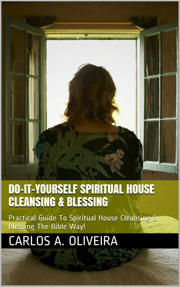 Brother Carlos' Practical Guide To Deep House Cleansing, Anointing and Blessing E-Book