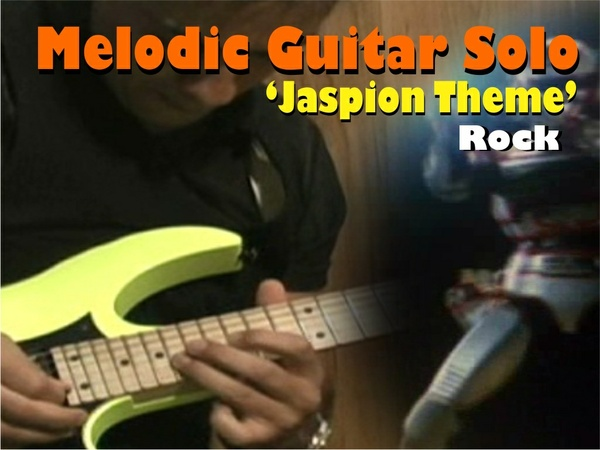 "MELODIC GUITAR ROCK SOLO ""JASPION THEME"""