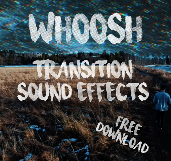 «WHOOSH 1.0» // 12 FREE Transition Sound Effects