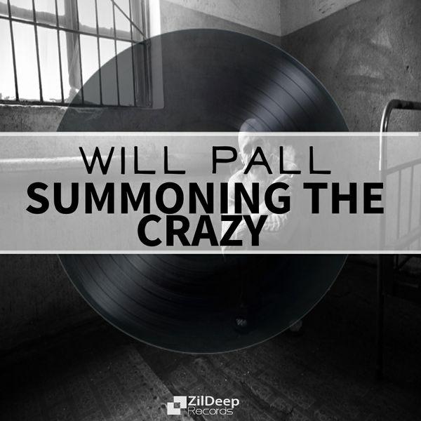 Will Pall - Summoning The Crazy