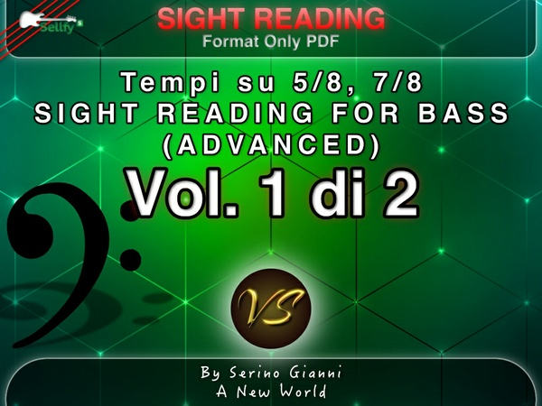 VOL 1 - SIGHT READING - TEMPI SU 5/8, 7/8 - FOR BASS (ADVANCED) - FORMAT ONLY PDF