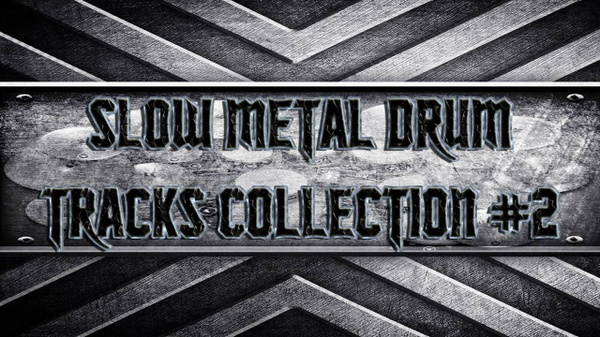 Slow Metal Drum Tracks Collection #2