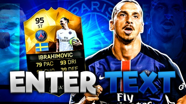 FIFA 16 95 Ibrahimovic Thumbnail Template (NO PHOTOSHOP NEEDED) TOTW 27