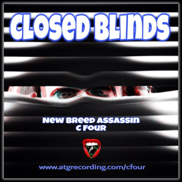 Closed Blinds by #ATGBadBoy C Four