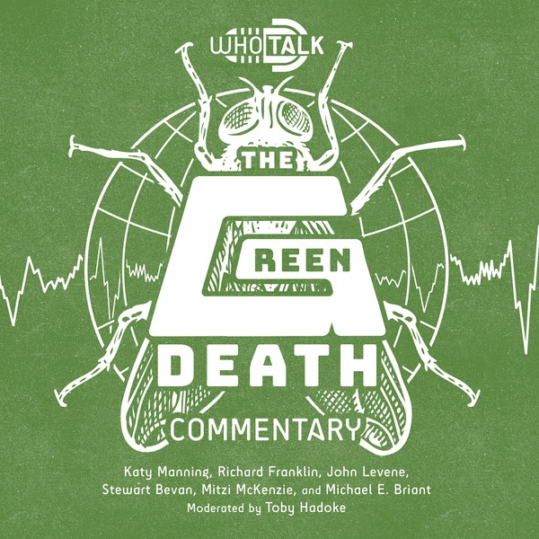 Who Talk: The Green Death