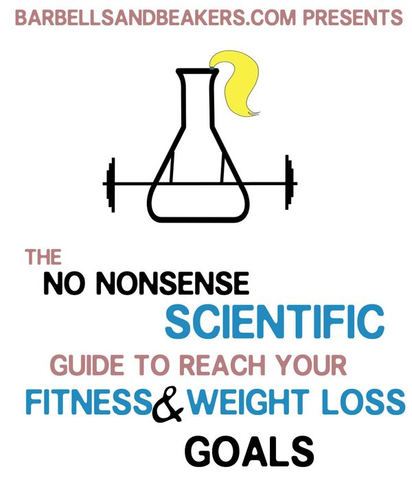 BarbellsandBeakers.com No Nonsense Scientific Guide to Reach Your Fitness and Weight Loss Goals