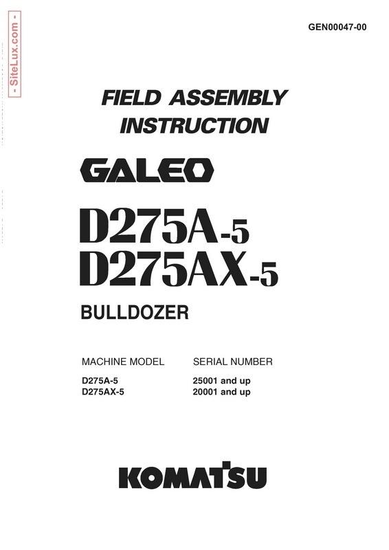 Komatsu D275A-5, D275AX-5 Galeo Bulldozer Field Assembly Instruction - GEN00047-00
