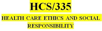 HCS 335 Week 1 Health Care Ethics Matching Exercise
