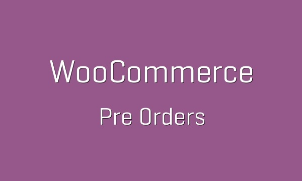 WooCommerce Pre-Orders 1.5.7 Extension