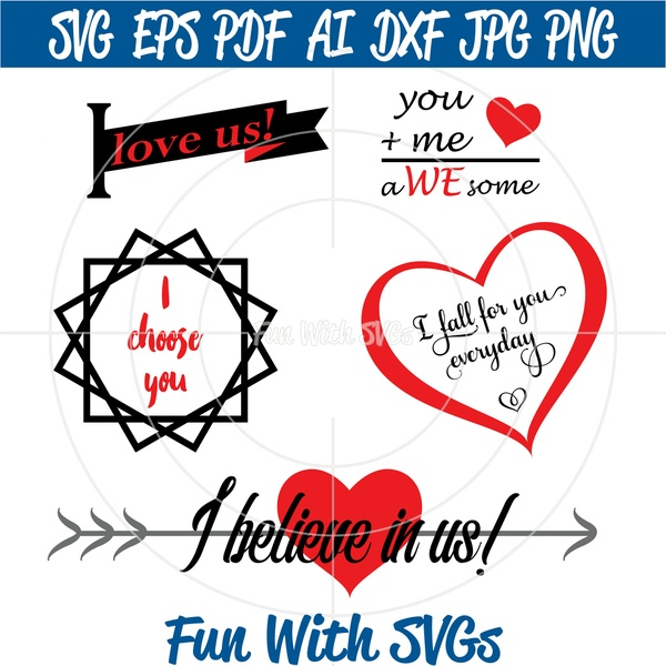 Love SVG, Relationship SVGs, Engagement SVGs, Engagement Party,  I love us, I choose us