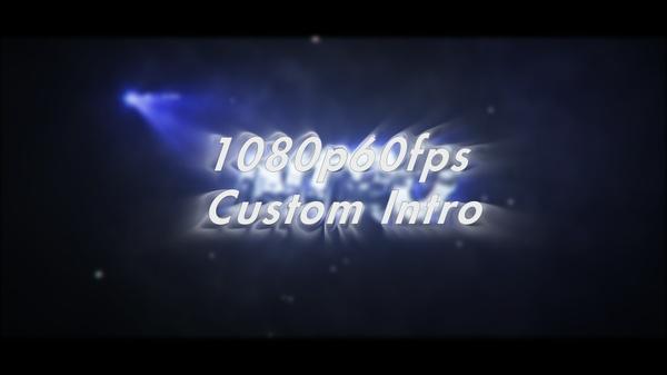 1080p60fps Custom 3D Intro