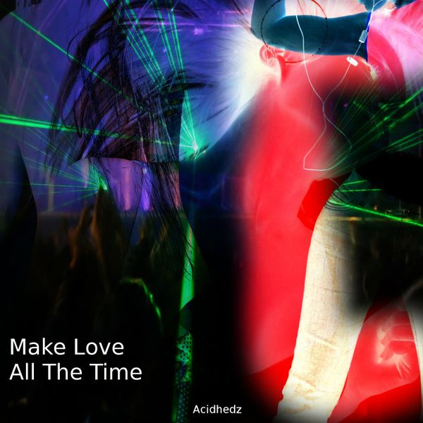 Make Love All The Time - EDM Single