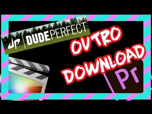 EPIC Dude Perfect OUTRO Download - Final Cut Pro & Adobe Premiere